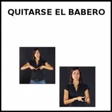QUITARSE EL BABERO - Signo
