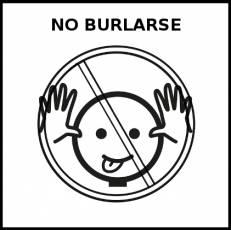 NO BURLARSE - Pictograma (blanco y negro)